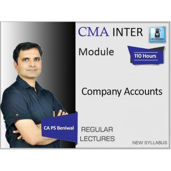 CMA Inter Company Accounting (Paper 12) Regular Course : Video Lecture + Study Material  By CA PS Beniwal (Dec. 2019 & Onwards)
