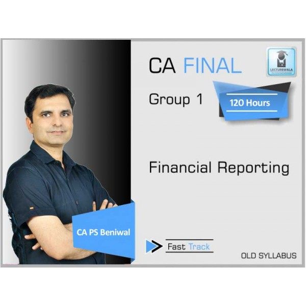 CA Final Financial Reporting Crash Course Old Syllabus : Video Lecture + Study Material By CA PS Beniwal (For Nov. 2019 & Onwards)