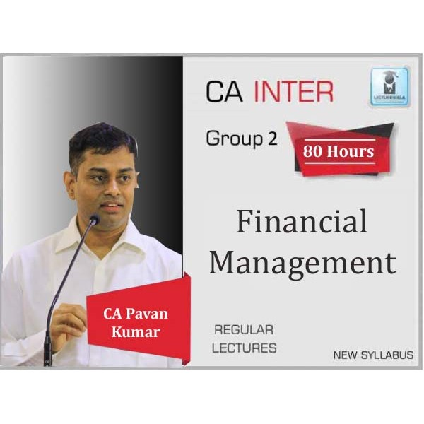 CA Inter Financial Management Regular course In English : Video Lecture + Study Material By CA PAVAN KUMAR  (For May 2020 & Nov. 2020)