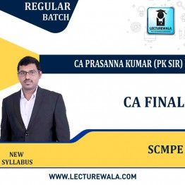 CA FINAL SCMPE NEW SYLLABUS (IN ENGLISH) REGULAR COURSE [NEW RECORDING]: Video Lecture + Study Material BY CA PRASANNA KUMAR {PK SIR}  (FOR NOV.2021 & MAY 2022)
