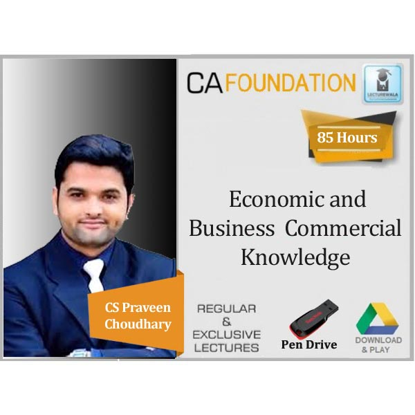 CA Foundation Economic and Business Commercial Knowledge Regular Course : Video Lecture + Study Material By CS Praveen Choudhary (For May 2020 & Onwards)
