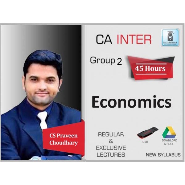 CA Inter Economics Regular Course : Video Lecture + Study Material By CS Praveen Choudhary (For May 2020 & On wards)