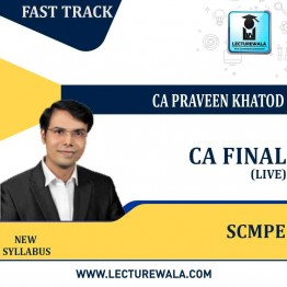 CA Final SCMPE Fast Track (PRE - BOOKING) Live batch New Syllabus : Video Lecture + Study Material By CA Praveen Khatod (For NOV. 2021 / MAY 2022)