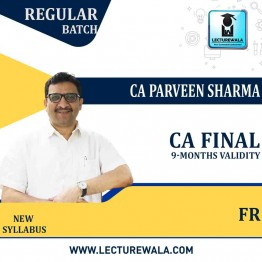 CA Final Financial Reporting (9 months)Latest Recording By CA Praveen Sharma (New Syllabus For MAY 2021 & Onwards Exams)