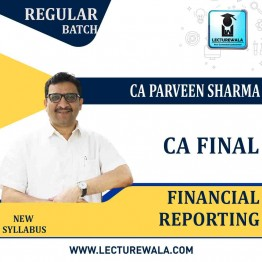 CA Final Financial Reporting (11 months)Latest Recording By CA Parveen Sharma (New Syllabus For NOV. 2021 & Onwards Exams)
