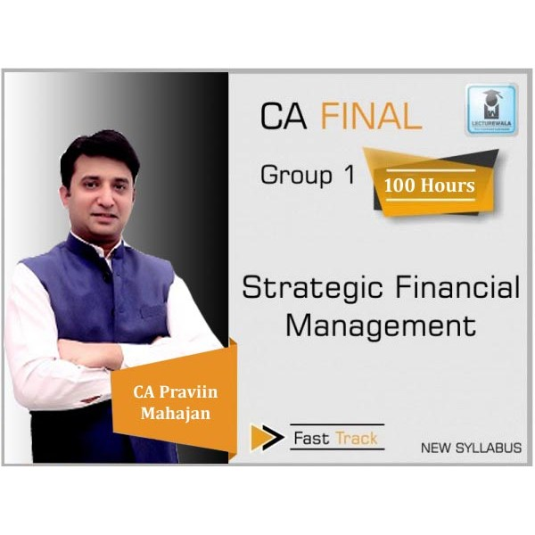 CA Final SFM New Syllabus Crash Course : Video Lecture + Study Material By CA Praviin Mahajan (For May 2020, Nov. 2020 & On wards)