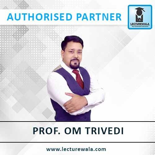 Prof. Om Trivedi
