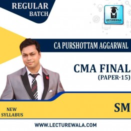 CMA FINAL SM New Syllabus : Video Lecture + Study Material by CA Purushottam Aggarwal (For May 2021 & Nov. 2021)