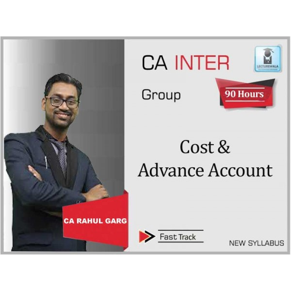 CA Inter Cost and Adv. Accounts Combo Crash Course : Video Lecture + Study Material by CA Rahul Garg (For Nov. 2019 & Onwards)