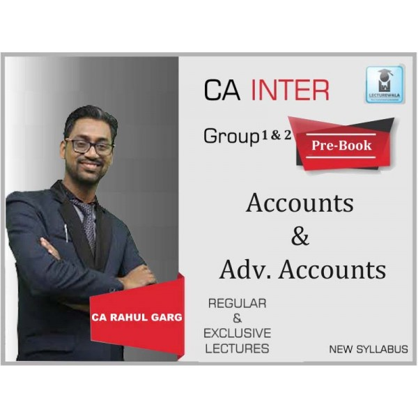 CA Inter Accounts and Advance Accounts Combo Regular Course : Video Lecture + Study Material by CA Rahul Garg (For Nov. 2019 & Onwards)