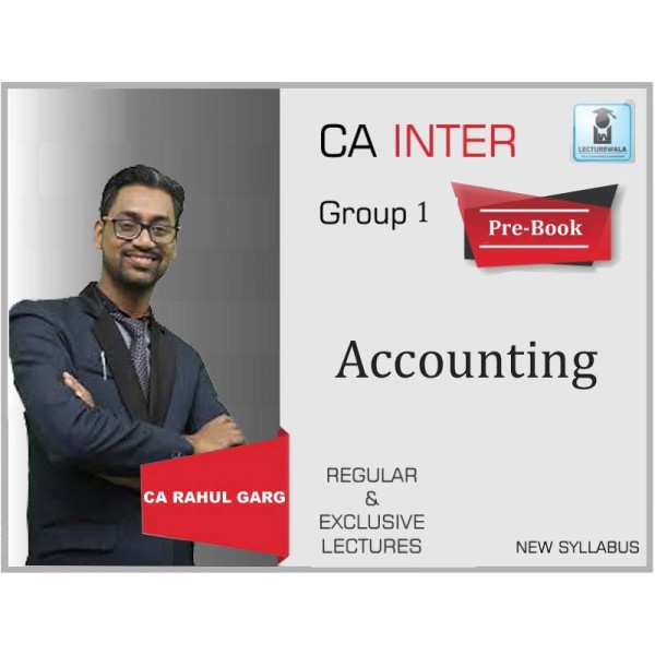CA Inter Accounts Regular Course : Video Lecture + Study Material by CA Rahul Garg (For Nov. 2019 & Onwards)