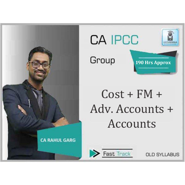 CA Ipcc Cost + FM + Adv. Accounts + Accounts Combo Crash Course : Video Lecture + Study Material By CA Rahul Garg (For May 2020)