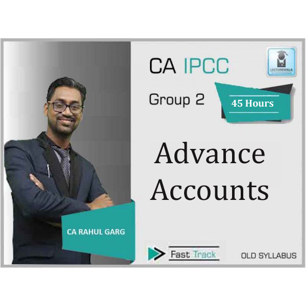 CA Ipcc Advance Accounting Crash Course : Video Lecture + Study Material By CA Rahul Garg (For Nov. 2019 & May 2020)