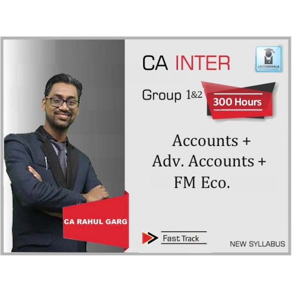 CA Inter Fm Eco. + Accounts + Adv. Accounts Combo Crash Course : Video Lecture + Study Material by CA Rahul Garg (For Nov. 2019 & May 2020)