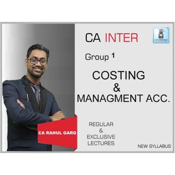 CA Inter Cost Accounting New Syllabus : Video Lecture + Study Material by CA Rahul Garg (For May & Nov. 2019)
