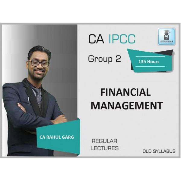 CA Ipcc FM Regular Course : Video Lecture + Study Material By CA Rahul Garg (For May & Nov. 2019)