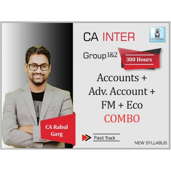 CA Inter Fm Eco. + Accounts + Adv. Accounts Combo Crash Course : Video Lecture + Study Material by CA Rahul Garg (For May 2020 & Nov. 2020)