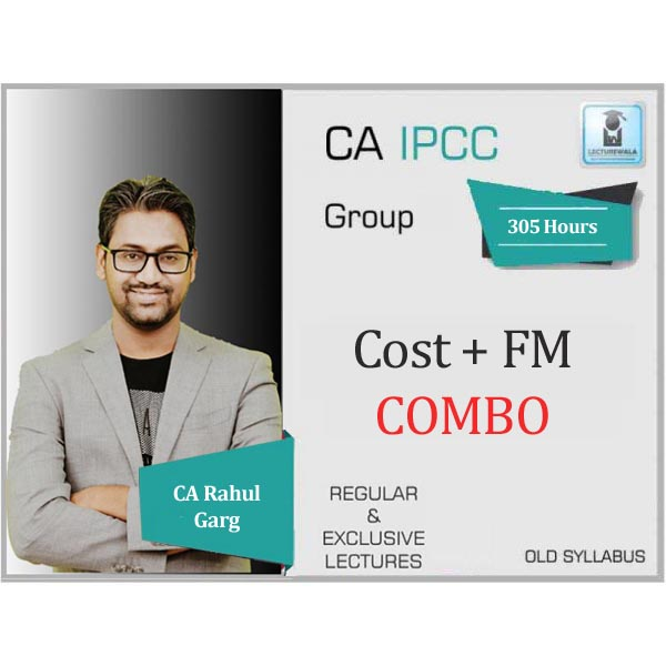CA Ipcc Cost & FM Combo Regular Course : Video Lecture + Study Material By CA Rahul Garg (For Nov. 2019)