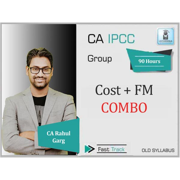 CA Ipcc Cost & FM Combo Crash Course : Video Lecture + Study Material By CA Rahul Garg (For June 2020)