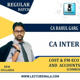 CA Inter Cost + Fm Eco. + Accounts Combo Regular Course : Video Lecture + Study Material by CA Rahul Garg (For Nov. 2021 & May 2022)