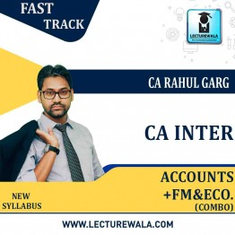 CA Inter Accounts + FM & Eco. Combo Fast Track Course : Video Lecture + Study Material by CA Rahul Garg (For May 2021 & Nov. 2021)