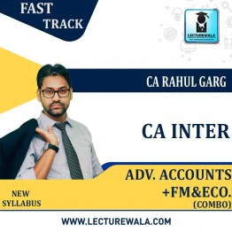 CA Inter Advance Accounts + FM & Eco. Combo Fast Track Course : Video Lecture + Study Material by CA Rahul Garg (For May 2021 & Nov. 2021)
