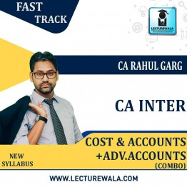 CA Inter Cost & Adv. Accounts & Accounts Combo Fast Track Course : Video Lecture + Study Material By CA Rahul Garg (For May 2021 & Nov. 2021)