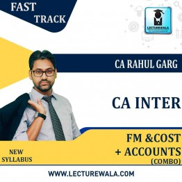 CA Inter Fm Eco. + Accounts + Cost Combo  Fast Track  Course : Video Lecture + Study Material by CA Rahul Garg (For  May 2021 & Nov. 2021)