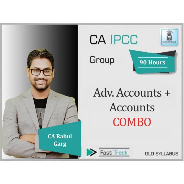 CA Ipcc Adv. Accounts & Accounts Combo Crash Course : Video Lecture + Study Material By CA Rahul Garg (For June 2020)