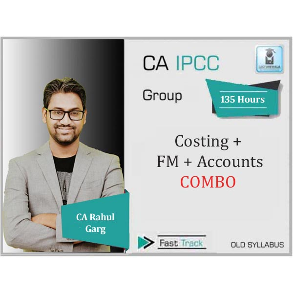 CA Ipcc Cost + FM + Accounts Combo Crash Course : Video Lecture + Study Material By CA Rahul Garg (For June 2020)