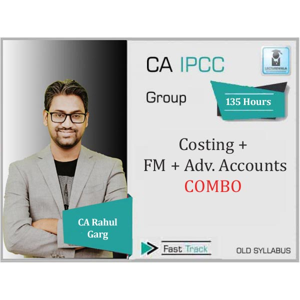 CA Ipcc Cost + FM + Adv. Accounts  Combo Crash Course : Video Lecture + Study Material By CA Rahul Garg (For JUNE 2020)