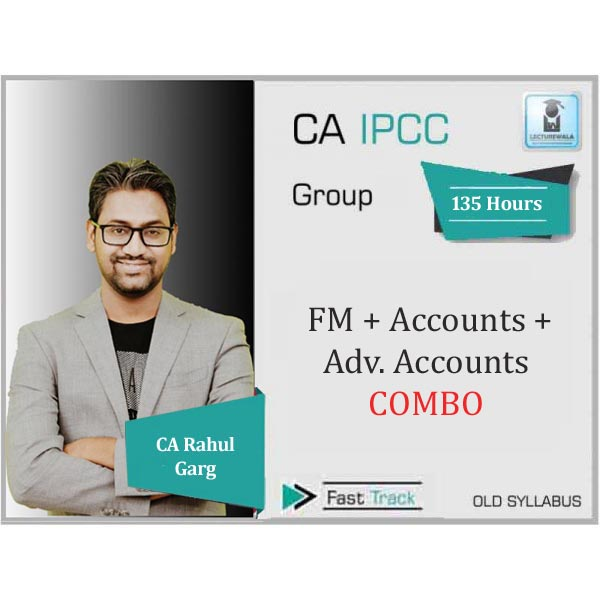 CA Ipcc FM + Adv. Accounts + Accounts Combo Crash Course : Video Lecture + Study Material By CA Rahul Garg (For June 2020)