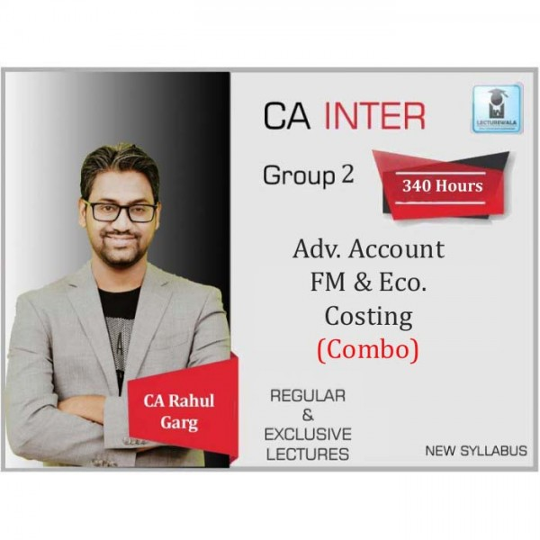 CA Inter Advance Accounts + FM & Eco. + Costing Combo Regular Course : Video Lecture + Study Material by CA Rahul Garg (For May 2020 & Nov. 2020)