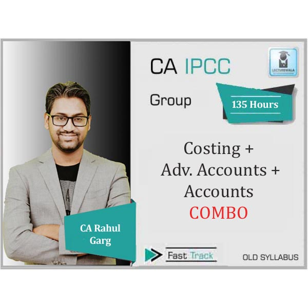 CA Ipcc Cost + Adv. Accounts + Accounts Combo Crash Course : Video Lecture + Study Material By CA Rahul Garg (For June 2020)