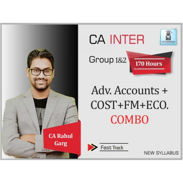CA Inter Cost + Fm Eco. + Adv. Accounts Combo Crash Course : Video Lecture + Study Material by CA Rahul Garg (For Nov. 2019 & May 2020)