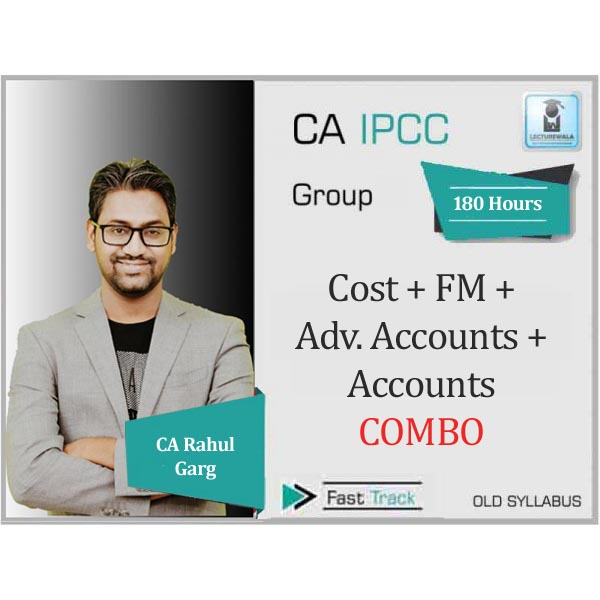 CA Ipcc Cost + FM + Adv. Accounts + Accounts Combo Crash Course : Video Lecture + Study Material By CA Rahul Garg (For June 2020)