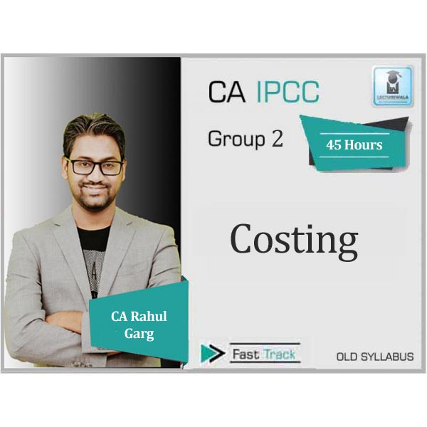 CA Ipcc Costing Fast Track : Video Lecture + Study Material by CA Rahul Garg (For May 2020)