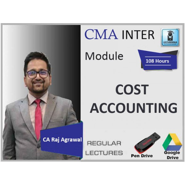 CMA Inter Cost Accounting Regular Course : Video Lecture + Study Material By CA Raj Agrawal (For June & Dec. 2019)