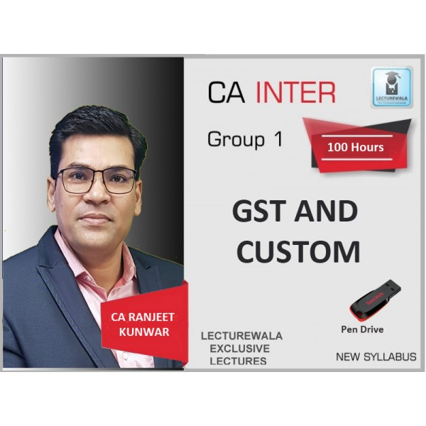 CA Inter GST & Custom (G-2) Regular Course : Video Lecture + Study Material By CA Ranjeet Kunwar (For Nov. 2019)