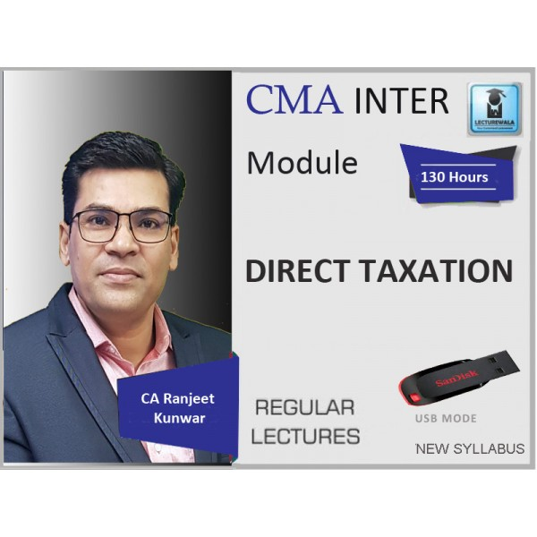 CMA Inter Direct Taxation Regular Course : Video Lecture + Study Material By CA Ranjeet Kunwar (For June & Dec. 2019)