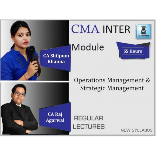 CMA Inter Operations Management Strategic Management : Video Lecture + Study Material By CA Raj Agrawal & CA Shilpum Khanna (For June 2020 & December 2020)