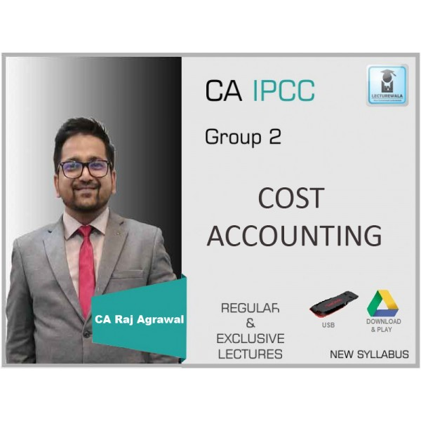 CA Ipcc Cost Accounting Regular Course : Video Lecture + Study Material By CA Raj Agrawal (For May 2020 & Nov. 2020)