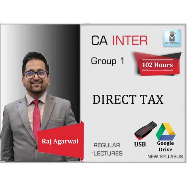 CA Inter Direct Tax Regular Course : Video Lecture + Study Material By CA Raj Agrawal (For May 2020 & Nov. 2020)