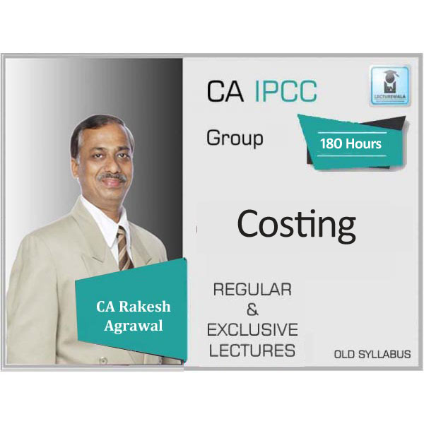 CA Ipcc Cost Accounting Old Syllabus : Video Lecture + Study Material by CA Rakesh Agrawal (For May 2020 & Nov.2020)