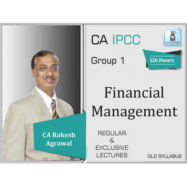 CA Ipcc FM Regular Course : Video Lecture + Study Material By CA Rakesh Agrawal (For May 2020 & Nov. 2020)