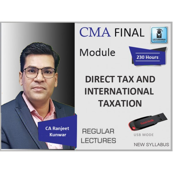 CMA Final DT & International Taxation : Video Lecture + Study Material By CA Ranjeet Kunwar (For Dec. 2019)