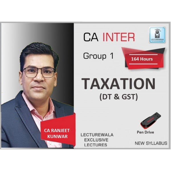 CA INTERMEDIATE TAXATION (DT & GST) FULL COURSE BY CA RANJEET KUNWAR (FOR NOV. 2019)