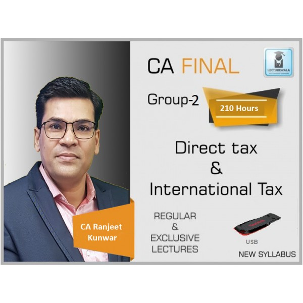 CA Final Direct Tax and International Taxation Regular Course : Video Lecture + Study Material By CA Ranjeet Kunwar (For May 19 & ONWARD)