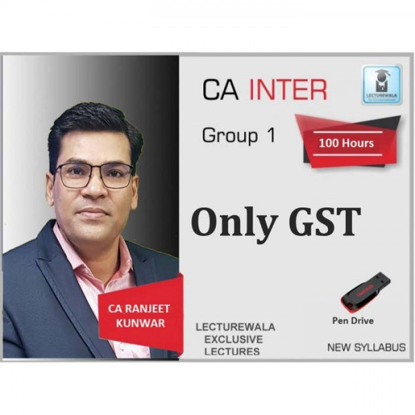 CA Inter GST Regular Course : Video Lecture + Study Material By CA Ranjeet Kunwar (For May 2020)