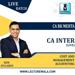 CA Inter Cost And Management Accounting Live Batch + Backup Regular Course New Syllabus : Video Lecture + Study Material By  CA RK Mehta (For May 2022 & Nov.2022)